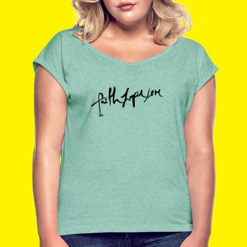 Faith Hope Love - Women's T-Shirt with rolled up sleeves