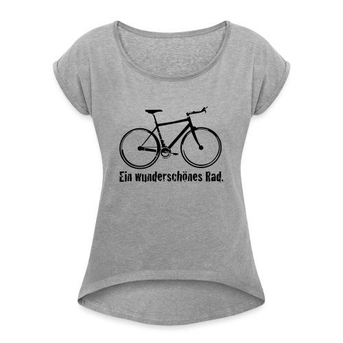 Mein Rad - Frauen T-Shirt mit gerollten Ärmeln
