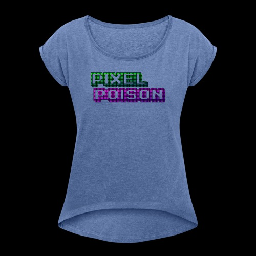 Pixel Poison Logo - Women's T-Shirt with rolled up sleeves