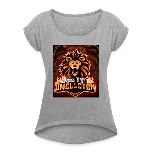 *Joe tv 1 O'melleten` * - Frauen T-Shirt mit gerollten Ärmeln