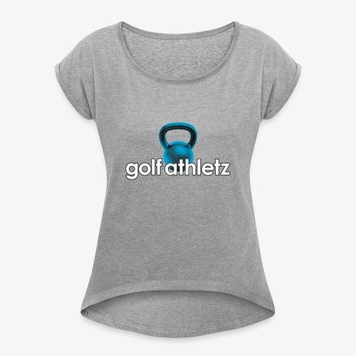 GOLF ATHLETZ - Kettlebell Trainings Sport Motiv - Frauen T-Shirt mit gerollten Ärmeln