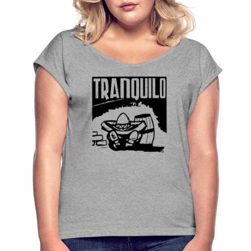 Tranquilo - Vrouwen T-shirt met opgerolde mouwen