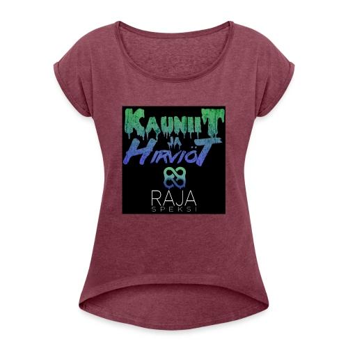 RajaSpeksi: Kauniit ja hirviöt - Naisten T-paita, jossa rullatut hihat