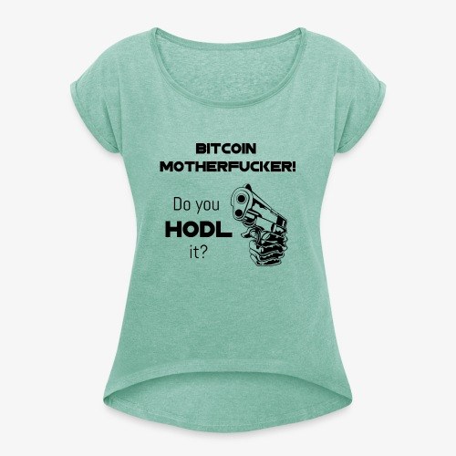 HODL-btcmofo-b - Women's T-Shirt with rolled up sleeves