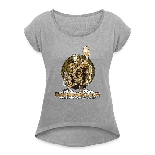 Höyrymarsalkan upea naisten T-paita - Naisten T-paita, jossa rullatut hihat