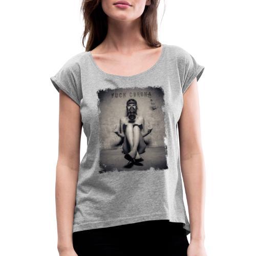 DOUBLE FUCK YOU CORONA - Frauen T-Shirt mit gerollten Ärmeln