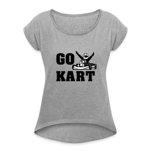 Go kart - T-shirt à manches retroussées Femme