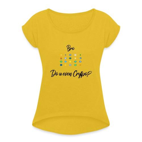 Crypto Bro - T-shirt à manches retroussées Femme