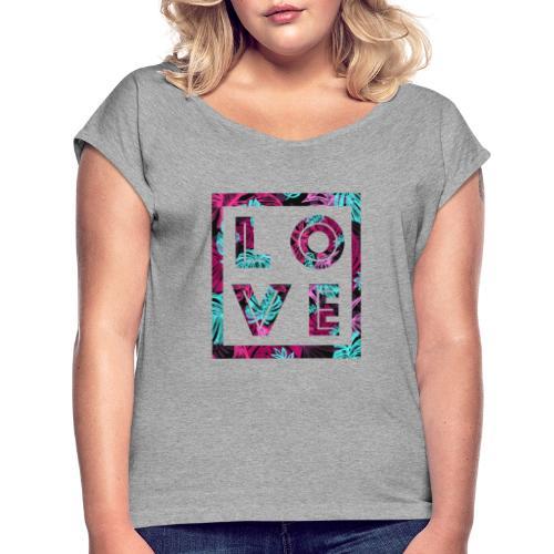 LOVE - T-shirt med upprullade ärmar dam
