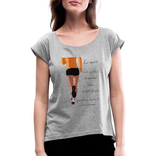 Sport et le régime - T-shirt à manches retroussées Femme