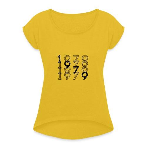 1979 syntymävuosi - Naisten T-paita, jossa rullatut hihat
