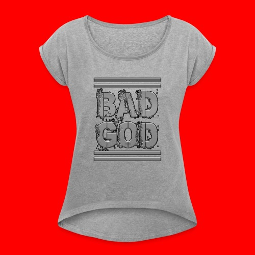 BadGod - Women's T-Shirt with rolled up sleeves