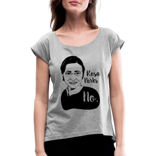 Rosa Parks - Women's T-Shirt with rolled up sleeves