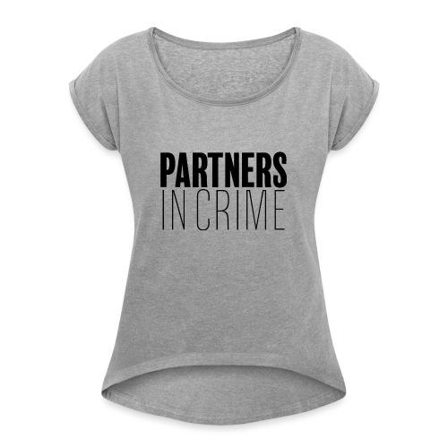 Partenaires du crime - T-shirt à manches retroussées Femme