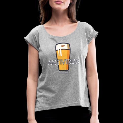Antivirus - Vrouwen T-shirt met opgerolde mouwen
