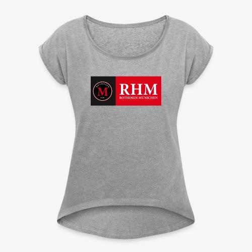 RHM-BAnner - Frauen T-Shirt mit gerollten Ärmeln