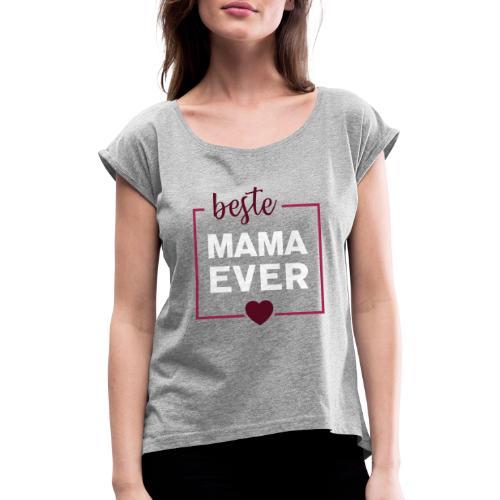 beste mama ever 01 - Frauen T-Shirt mit gerollten Ärmeln