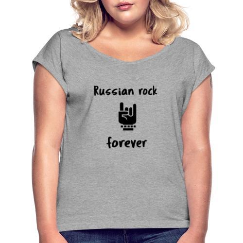 Russian rock forever BLCK - Frauen T-Shirt mit gerollten Ärmeln