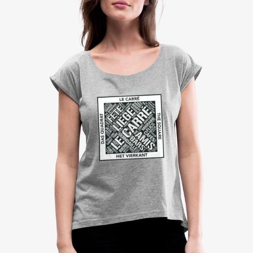 Le Carré - Liège - T-shirt à manches retroussées Femme