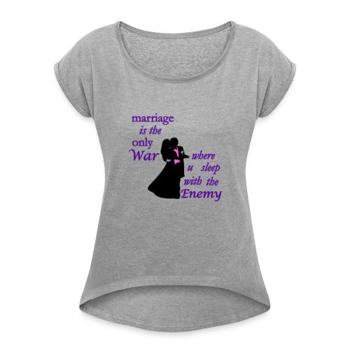marriage_funny tshirts - Women's T-Shirt with rolled up sleeves