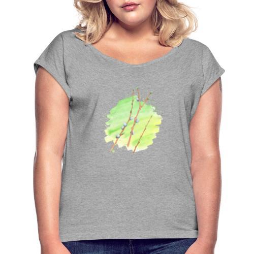 Weidenkätzchen - Frauen T-Shirt mit gerollten Ärmeln