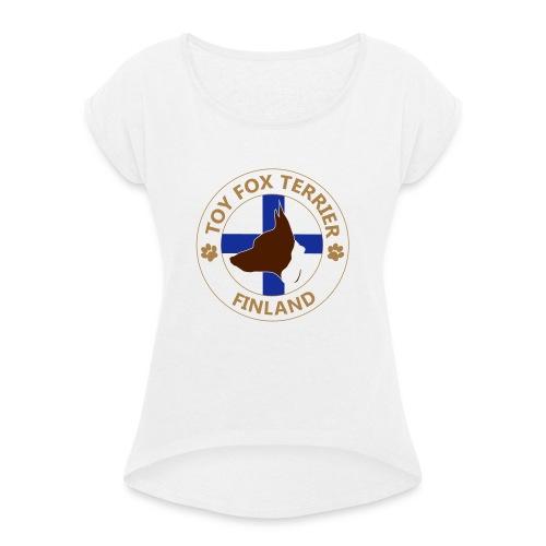 Toy Fox Terrier- Finland - Naisten T-paita, jossa rullatut hihat