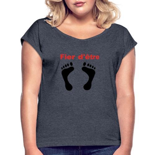 Fier d'être pied-noir - T-shirt à manches retroussées Femme