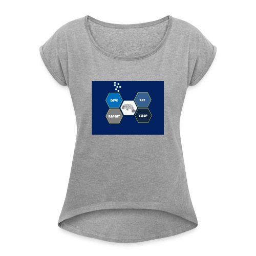 Dive_sleep_repeat_Hexagonal_v1-0_20161118 - Women's T-Shirt with rolled up sleeves