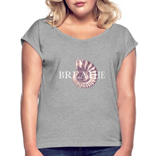 BREATHE like a shell - T-skjorte med rulleermer for kvinner