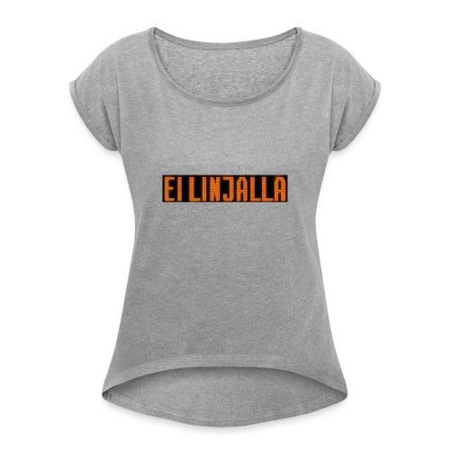 EI LINJALLA - Naisten T-paita, jossa rullatut hihat
