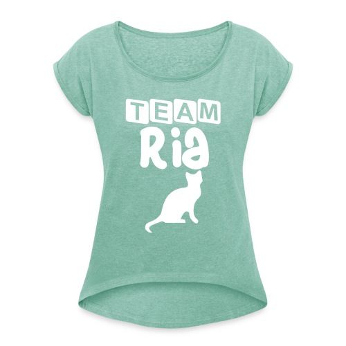 Team Ria - Women's T-Shirt with rolled up sleeves