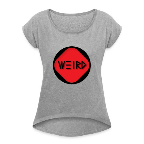 WeirdCylinder Logo - Women's T-Shirt with rolled up sleeves