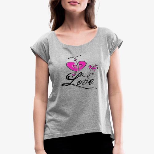 love2 - Frauen T-Shirt mit gerollten Ärmeln