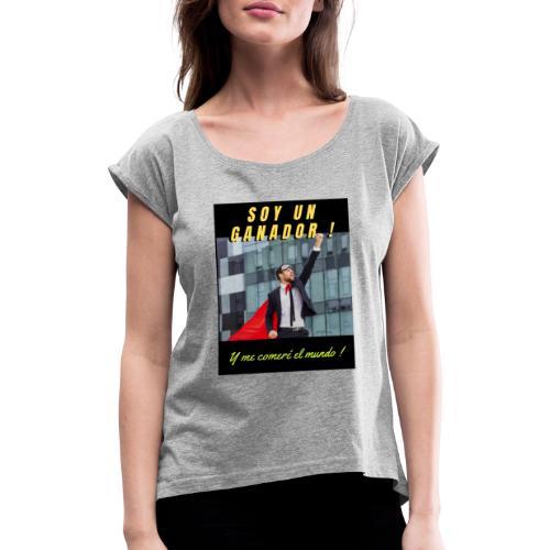 SOY UN GANADOR 2 - Camiseta con manga enrollada mujer