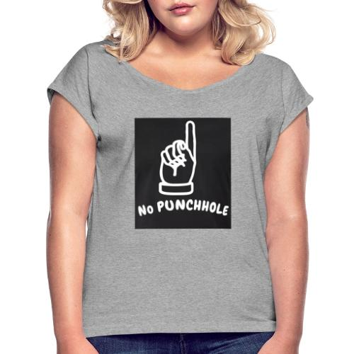 No Punch in my Face 1 - Frauen T-Shirt mit gerollten Ärmeln