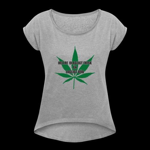 Olagligt frisk - T-shirt med upprullade ärmar dam