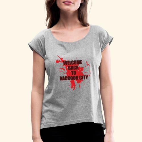 Welcome Back to Raccoon City TEXT 01 - Women's T-Shirt with rolled up sleeves