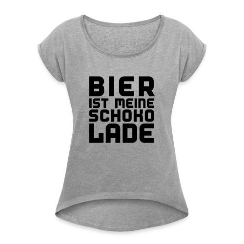 Bier ist meine Schokolade - Frauen T-Shirt mit gerollten Ärmeln