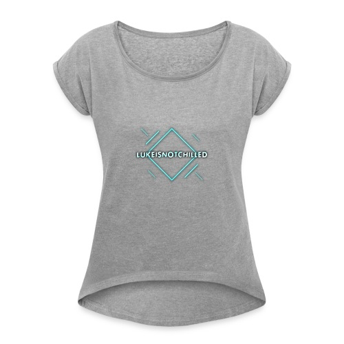 Lukeisnotchilled logo - Women's T-Shirt with rolled up sleeves