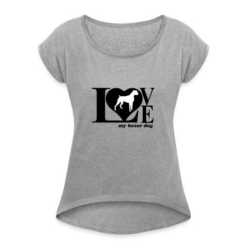 Amor de bóxer - Camiseta con manga enrollada mujer