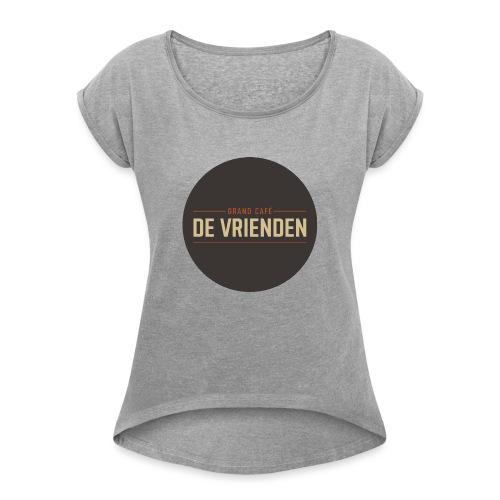De vriendenclub - Vrouwen T-shirt met opgerolde mouwen