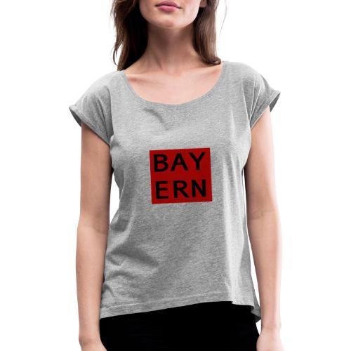 Bayern - meine Heimat - Frauen T-Shirt mit gerollten Ärmeln