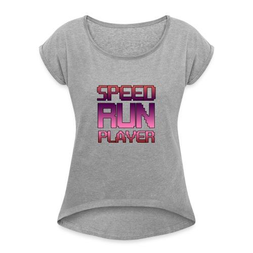 Speedrun player - T-shirt à manches retroussées Femme