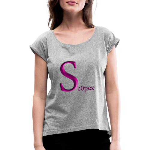 Sc0pez Merch - Frauen T-Shirt mit gerollten Ärmeln