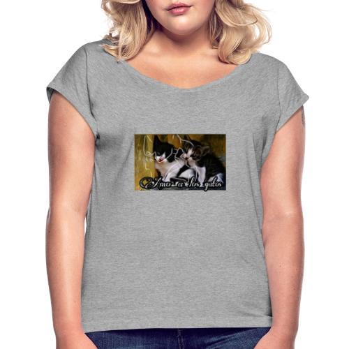 Amor por los gatos - Camiseta con manga enrollada mujer