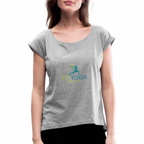 FIT Yoga, flow in too - Frauen T-Shirt mit gerollten Ärmeln