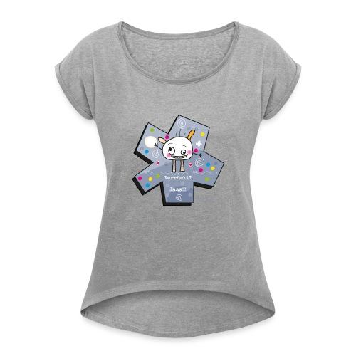 kleinMü - Verrückt? - Frauen T-Shirt mit gerollten Ärmeln