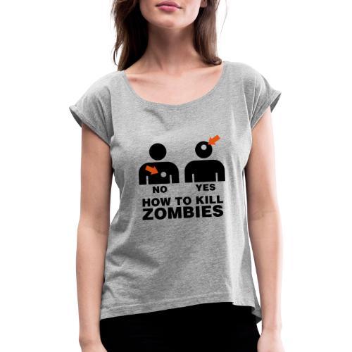 How to kill Zombies - T-shirt med upprullade ärmar dam