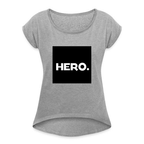 HERO. - Frauen T-Shirt mit gerollten Ärmeln