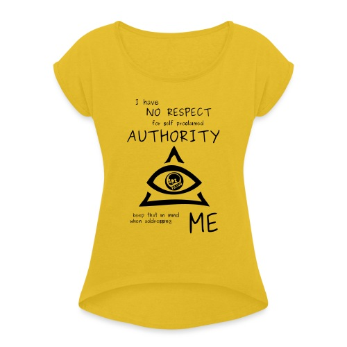 authority - Women's T-Shirt with rolled up sleeves